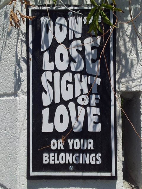 Sweet advice - Don't lose sight of Love... or your belonging